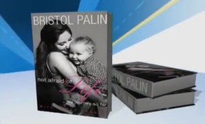 Bristol Palin Book Not Afraid of Life